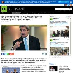 En pleine guerre en Syrie, Washington se félicite d'y avoir apporté la paix
