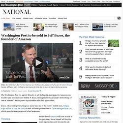 Washington Post to be sold to Jeff Bezos