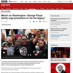 March on Washington: George Floyd family urge protesters to 'be his legacy'