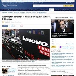 Washington demande le retrait d'un logiciel sur des PC Lenovo