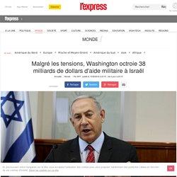 Malgré les tensions, Washington octroie 38 milliards de dollars d'aide militaire à Israël