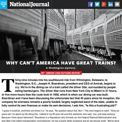 Why Can't America Have Great Trains?