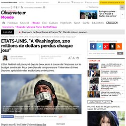 """ETATS-UNIS. """"A Washington, 200 millions de dollars perdus chaque jour"""""""
