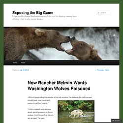 Now Rancher McIrvin Wants Washington Wolves Poisoned