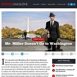 Mr. Miller Doesn't Go to Washington - Matt Miller - POLITICO Magazine