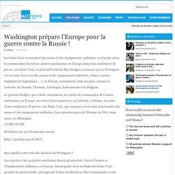 Washington prépare l'Europe pour la guerre contre la Russie !