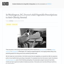 In Washington, DC, Doctors Add Vegetable Prescriptions to Anti-Obesity Arsenal - Lifestyle