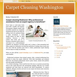 Carpet cleaning Redmond: Why professional assistance from an expert agency is beneficial?