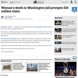 Woman's death in Washington jail prompts $10 million claim