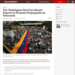 The Washington Post Uses Biased Experts to Promote Propaganda on Venezuela
