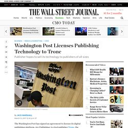 Washington Post Licenses Publishing Technology to Tronc - WSJ