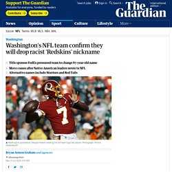 Washington's NFL team will reportedly drop racist nickname on Monday