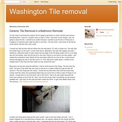 Washington Tile removal: Ceramic Tile Removal in a Bathroom Remodel
