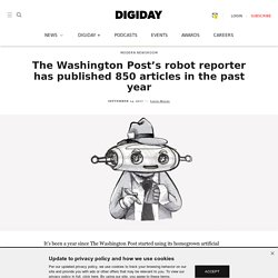 The Washington Post's robot reporter has published 850 articles in the past year