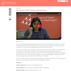 Fueling the Gulf Startup Revolution - Arab Gulf States Institute in Washington