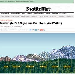 Washington's 6 Signature Mountains Are Waiting