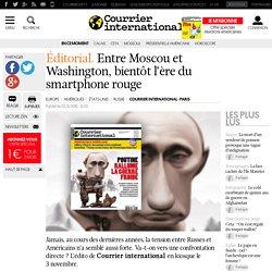 Éditorial. Entre Moscou et Washington, bientôt l'ère du smartphone rouge