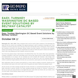 Easy, Turnkey Washington DC Based Event Solutions by Beltway Catalyst – Richmond News Now