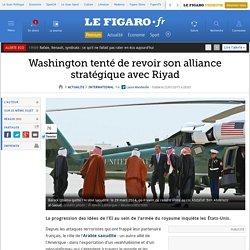 Washington tenté de revoir son alliance stratégique avec Riyad