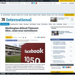 Washington défend l'Internet libre…mais sous surveillance