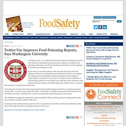 FOOD SAFETY MAGAZINE 24/02/17 Twitter Use Improves Food Poisoning Reports, Says Washington University