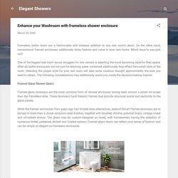 Enhance your Washroom with frameless shower enclosure