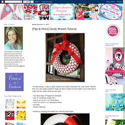 Gwynn Wasson Designs: {Tips & Hints} Candy Wreath Tutorial