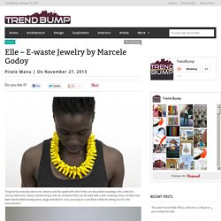 Elle – E-waste Jewelry by Marcele Godoy