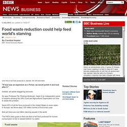 Food waste reduction could help feed world's starving