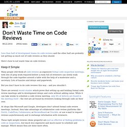 Don't Waste Time on Code Reviews