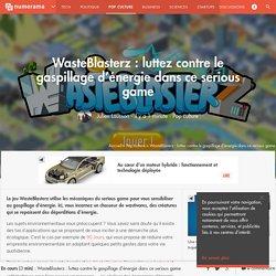 Economie d'énergie_WasteBlasterz : luttez contre le gaspillage d'énergie _Serious game_Numerama