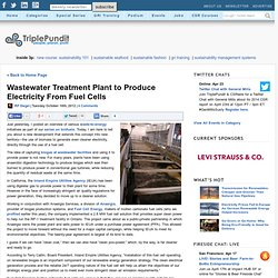 Wastewater Treatment Plant to Produce Electricity From Fuel Cells