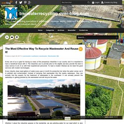 The Most Effective Way To Recycle Wastewater And Reuse It!