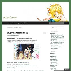 WataMote Radio Translations