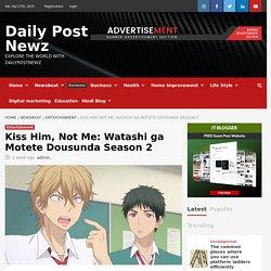 Kiss Him, Not Me: Watashi ga Motete Dousunda Season 2