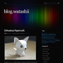 blog.watashii » Blog Archive » Chihuahua Papercraft