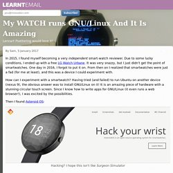 My WATCH runs GNU/Linux And It Is Amazing – LearntEmail