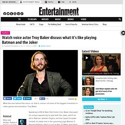 Watch: Troy Baker on what it's like to voice Batman and the Joker
