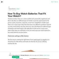 How To Buy Watch Batteries That Fit Your Watch?