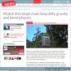 Watch this bead chain loop defy gravity and bend physics