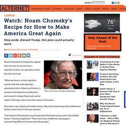 Watch: Noam Chomsky's Recipe for How to Make America Great Again