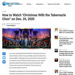 How to Watch 'Christmas With the Tabernacle Choir' on Dec. 24, 2020