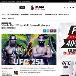 Watch: The UFC 251 Cold Open will give you goosebumps! - MMA India