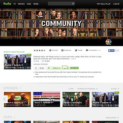 Community - Full Episodes and Clips streaming online for free - Hulu