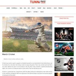 Watch Cricket - Tunning360