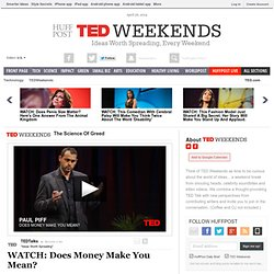 WATCH: Does Money Make You Mean? | TEDTalks