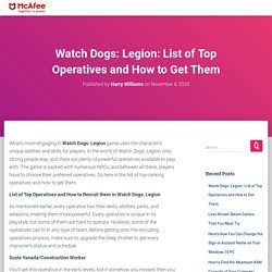 Watch Dogs: Legion: List of Top Operatives and How to Get Them