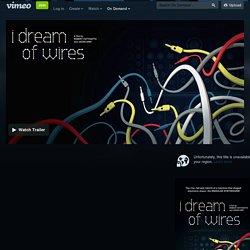 Watch I Dream of Wires Online