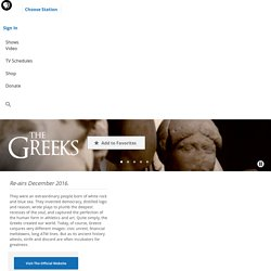 Watch Full Episodes Online of The Greeks on PBS