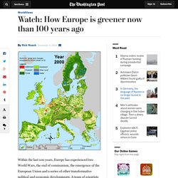 Watch: How Europe is greener now than 100 years ago
